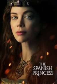 The Spanish Princess (S01 - S02)