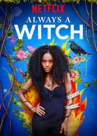 Always a Witch (S01 - S02)